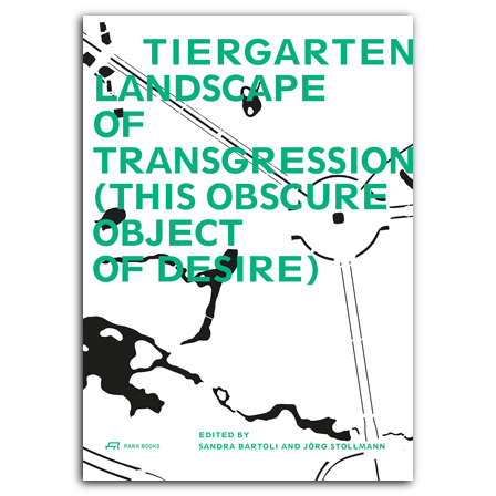 Tiergarten, Landscape of Transgression